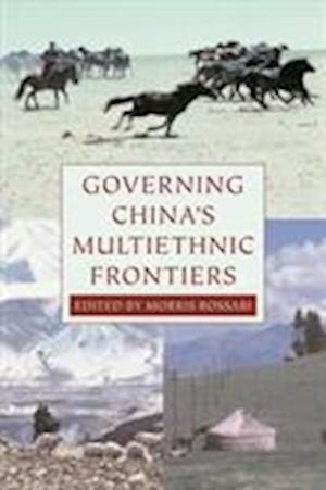 Governing China's Multiethnic Frontiers af Morris Rossabi
