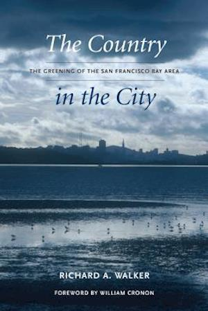 The Country in the City af Richard A. Walker