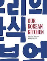 Our Korean Kitchen af Jordan Bourke