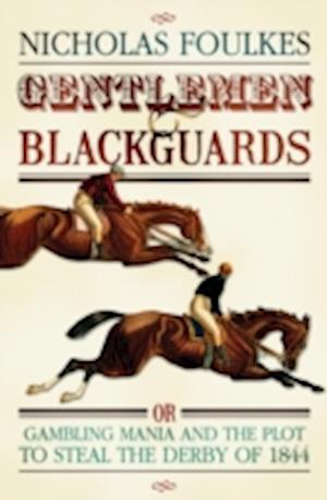 Gentlemen & Blackguards af Nicholas Foulkes