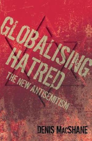 Globalising Hatred af Denis MacShane