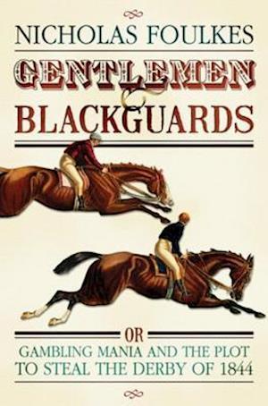 Gentlemen and Blackguards af Nicholas Foulkes