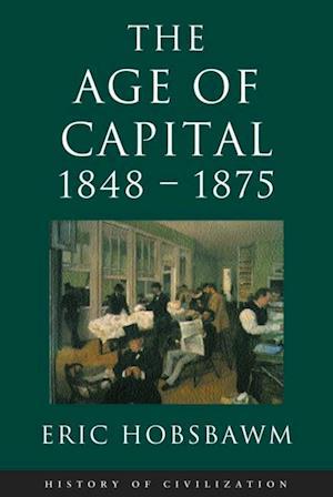 Age Of Capital: 1848-1875 af Eric Hobsbawm