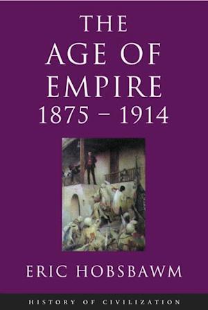 Age Of Empire: 1875-1914 af Eric Hobsbawm