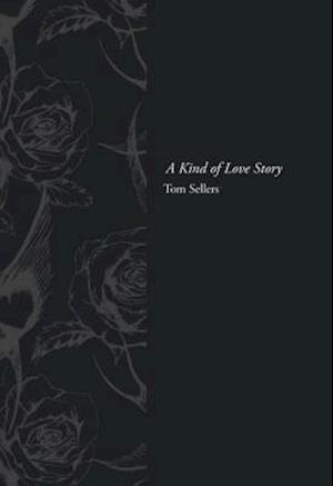 Kind of Love Story af Tom Sellers