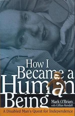 How I Became a Human Being af Mark O'Brien