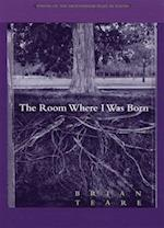 The Room Where I Was Born af Brian Teare