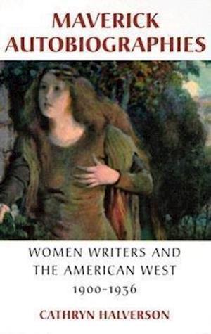 Maverick Autobiographies af Cathryn Halverson