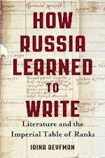How Russia Learned to Write (Wisconsin Center for Pushkin Studies)