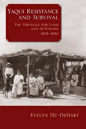 Bog, paperback Yaqui Resistance and Survival af Evelyn Hu-Dehart