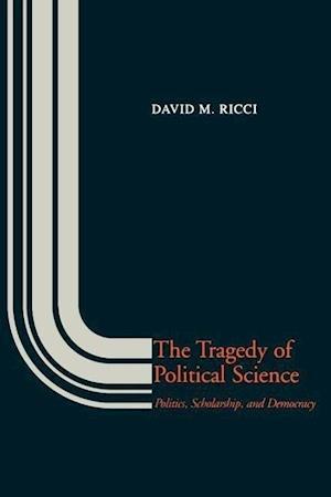 The Tragedy of Political Science af David Ricci