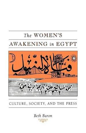 The Women's Awakening in Egypt af Beth Baron