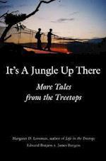 It's a Jungle Up There af James Burgess, Edward Burgess, Margaret D. Lowman