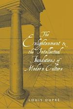 The Enlightenment and the Intellectual Foundations of Modern Culture af Louis Dupre
