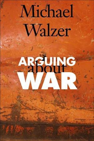 Arguing About War af Michael Walzer