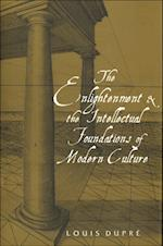 Enlightenment and the Intellectual Foundations of Modern Culture af Louis Dupre