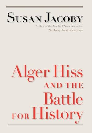 Alger Hiss and the Battle for History af Susan Jacoby