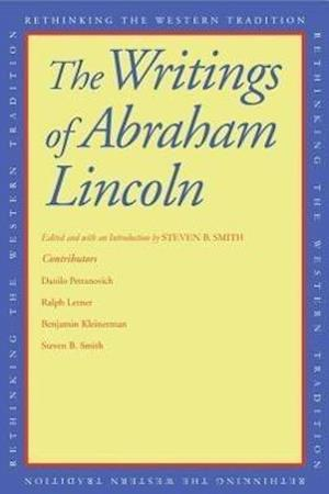 The Writings of Abraham Lincoln af Steven B Smith, Abraham Lincoln