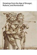 Drawings from the Age of Bruegel, Rubens, and Rembrandt