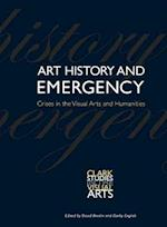 Art History and Emergency (Clark Studies in the Visual Arts)
