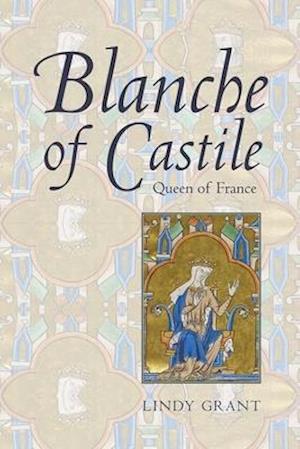 Blanche of Castile, Queen of France af Lindy Grant