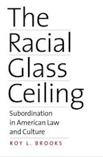 The Racial Glass Ceiling af Roy L. Brooks