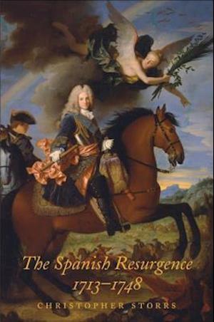 Spanish Resurgence, 1713-1748 af Christopher Storrs