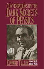 Conversations on the Dark Secrets of Physics af Edward Teller