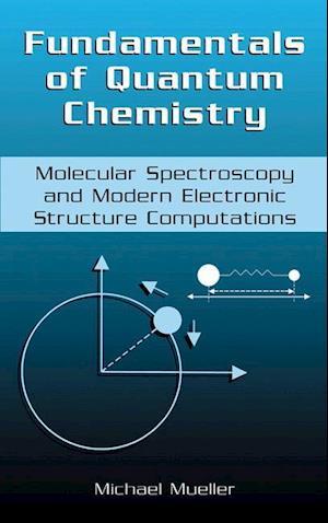 Fundamentals of Quantum Chemistry af Michael Mueller