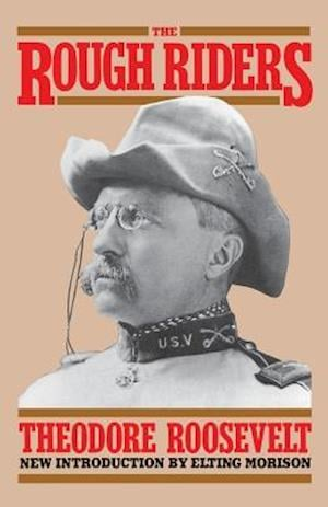 The Rough Riders af Theodore Roosevelt