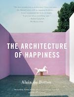 The Architecture of Happiness af Alain De Botton