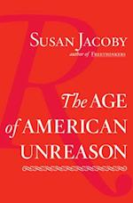 Age of American Unreason af Susan Jacoby
