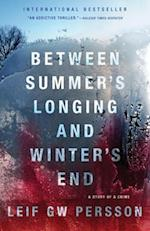 Between Summer's Longing and Winter's End af Leif G. W. Persson