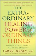 Extraordinary Healing Power of Ordinary Things af Larry Dossey