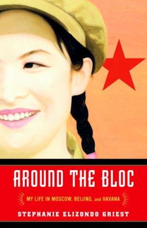 Around the Bloc af Stephanie Elizondo Griest
