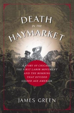 Death in the Haymarket af James Green