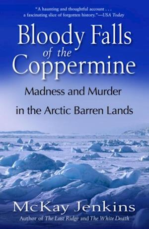 Bloody Falls of the Coppermine af McKay Jenkins