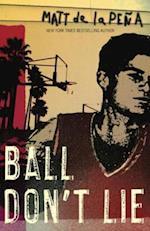 Ball Don't Lie af Matt De La Pena