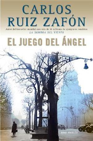 El juego del angel / The Angel's Game af Carlos Ruiz Zafon