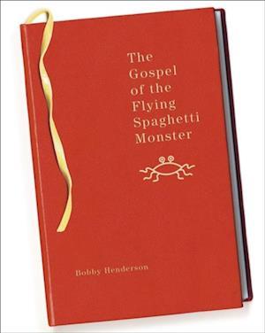 Gospel of the Flying Spaghetti Monster af Bobby Henderson