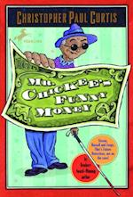 Mr. Chickee's Funny Money af Christopher Paul Curtis