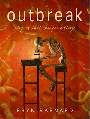 Outbreak! Plagues That Changed History af Bryn Barnard