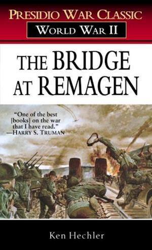 Bridge at Remagen af Ken Hechler