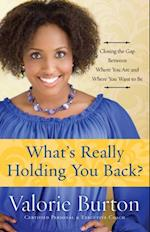 What's Really Holding You Back? af Valorie Burton