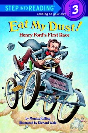 Eat My Dust! Henry Ford's First Race af Monica Kulling