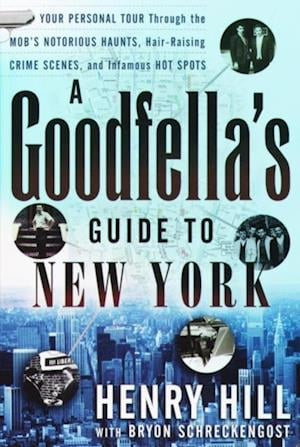 Goodfella's Guide to New York af Henry Hill