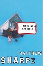 Nothing Is Terrible af Matthew Sharpe