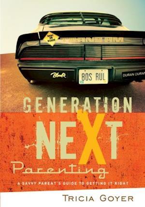 Generation NeXt Parenting af Tricia Goyer