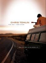 Way I Was Made af Chris Tomlin