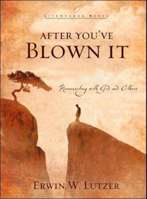 After You've Blown It af Erwin Lutzer